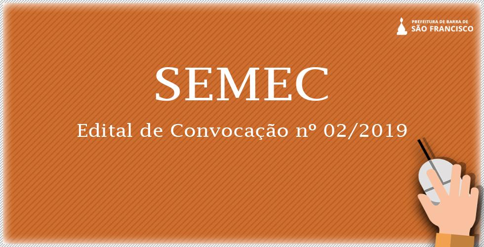 SEMEC DIVULGA EDITAL DE CONVOCAÇÃO Nº 02 2019 340326d4c8ab5
