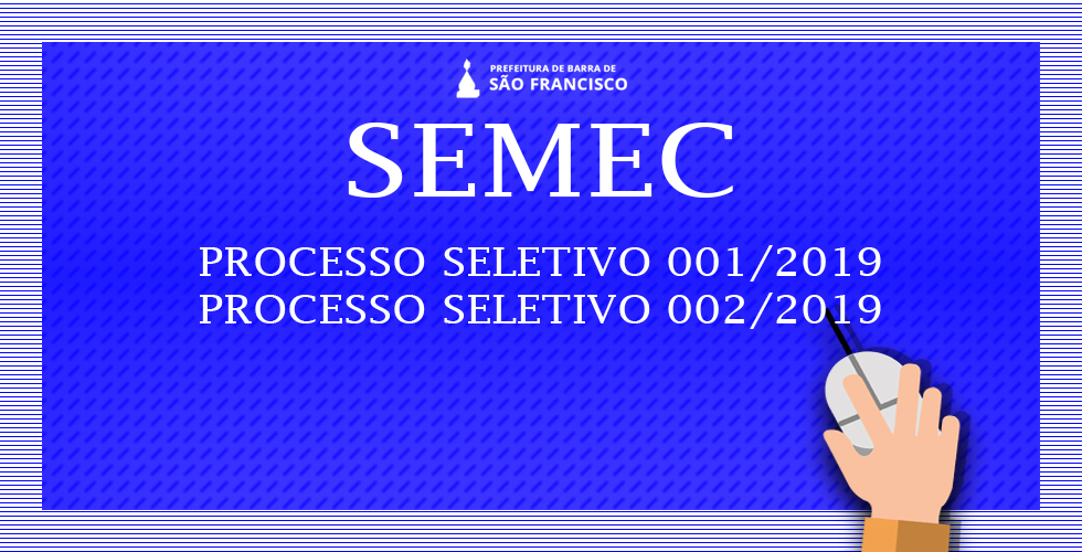 SEMEC DIVULGA PROCESSOS SELETIVOS SIMPLIFICADOS EDITAL 001 2019 PARA  CADASTRO DE RESERVA EMERGENCIAL DE PROFESSORES E EDITAL 002 2019 PARA CARGO  DE ... a8baf1aeb3817